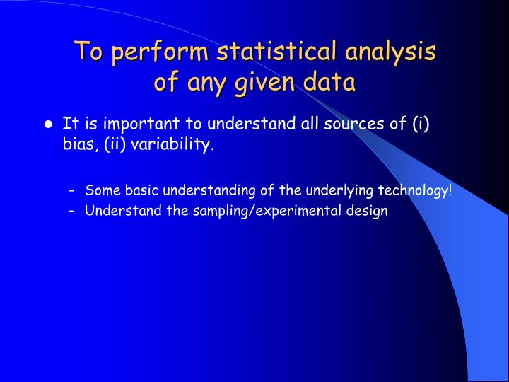 To perform statistical analysis