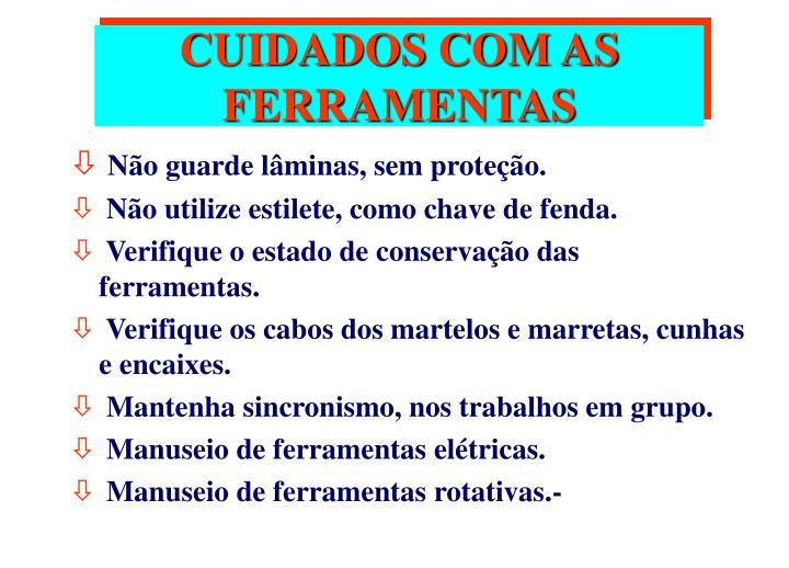 CUIDADOS COM AS FERRAMENTAS