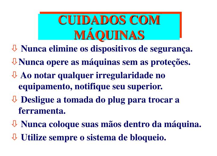 CUIDADOS COM MÁQUINAS