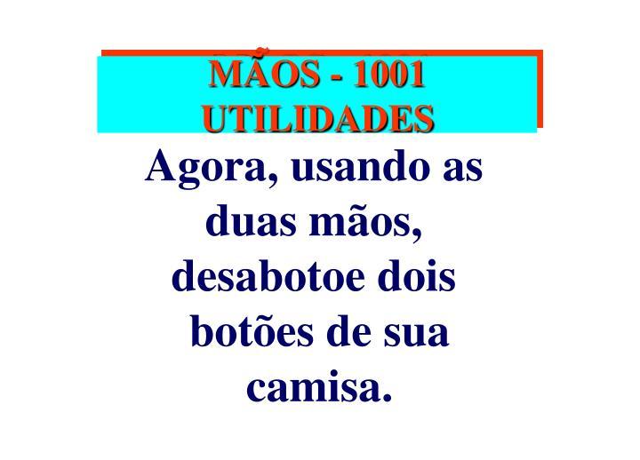 MÃOS - 1001 UTILIDADES