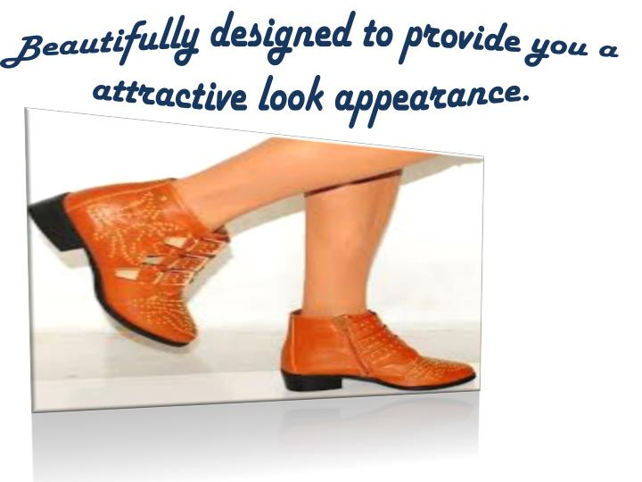 Beautifully designed to provide you a attractive look appearance.