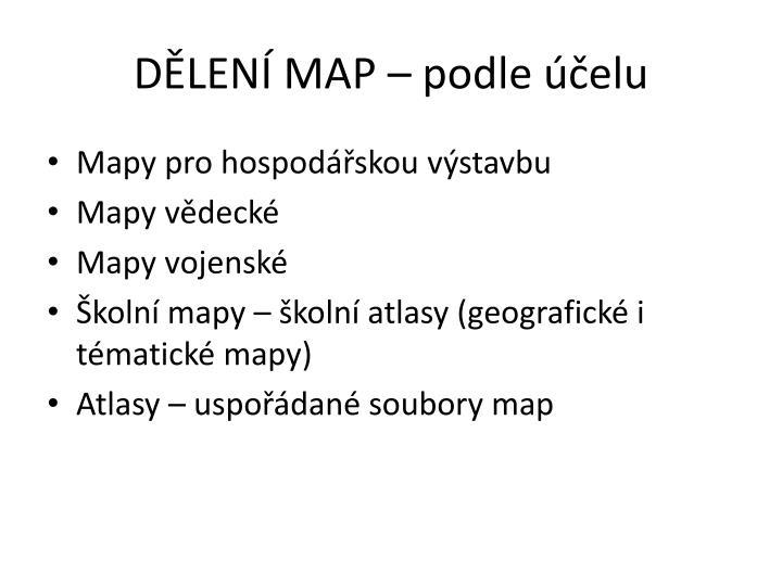 DĚLENÍ MAP – podle účelu