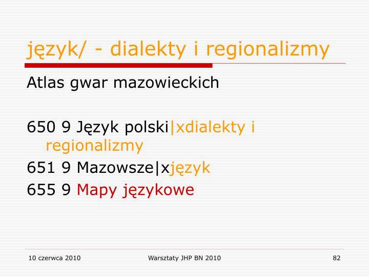 język/ - dialekty i regionalizmy