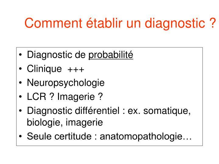 Comment établir un diagnostic ?