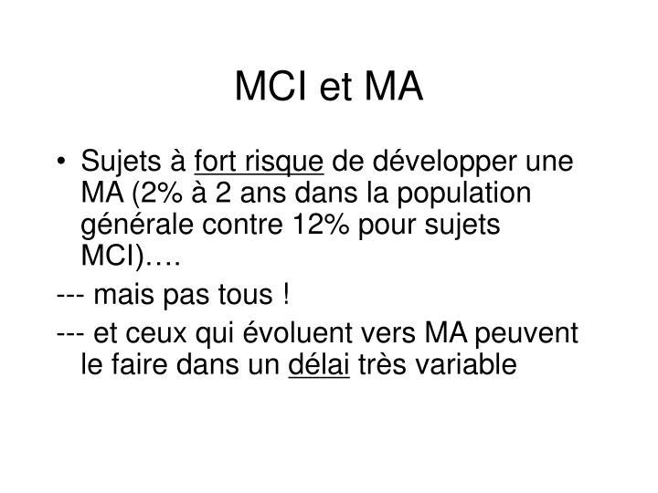 MCI et MA