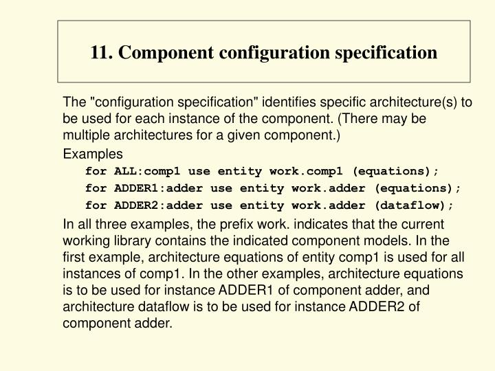 11. Component configuration specification