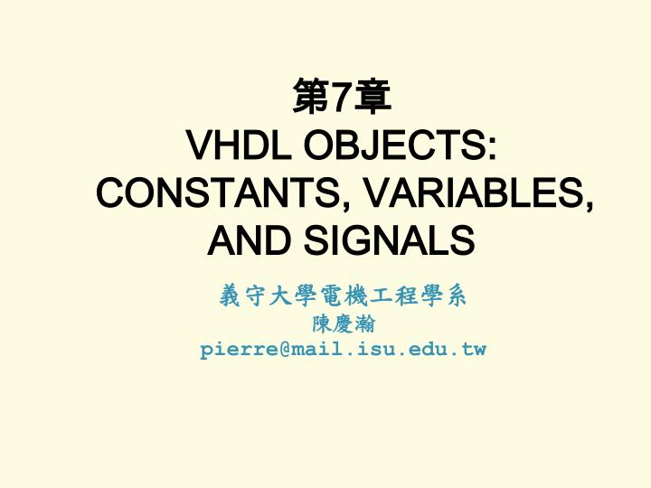 7 vhdl objects constants variables and signals