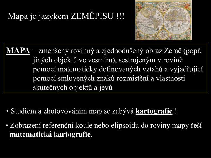 Mapa je jazykem ZEMĚPISU !!!