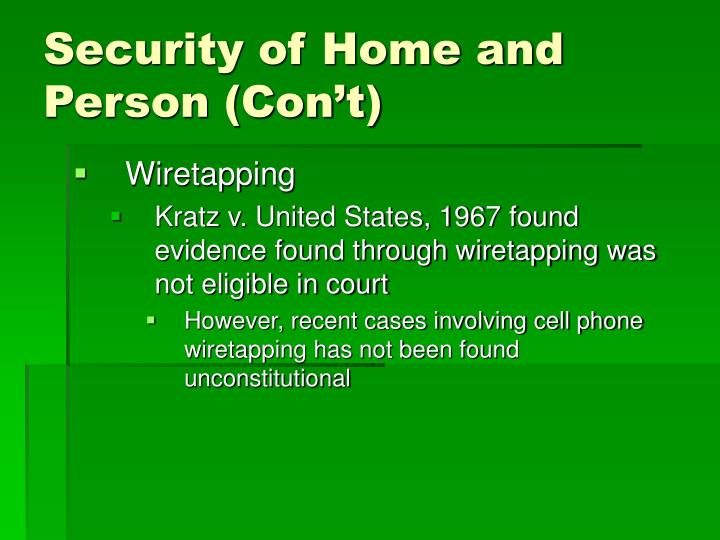 Security of Home and Person (Con't)