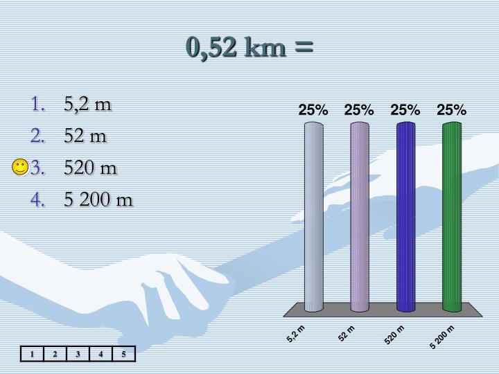 0,52 km =