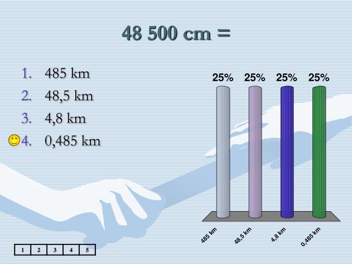48 500 cm =