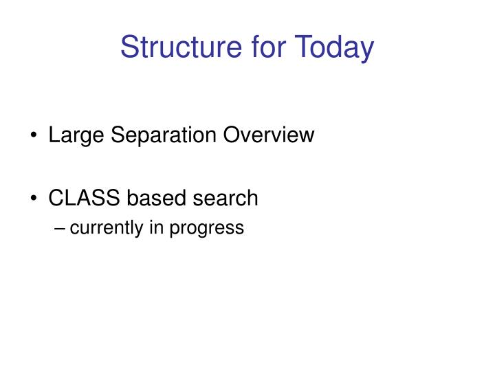 Structure for Today