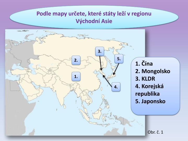 Podle mapy určete, které státy leží v regionu Východní Asie