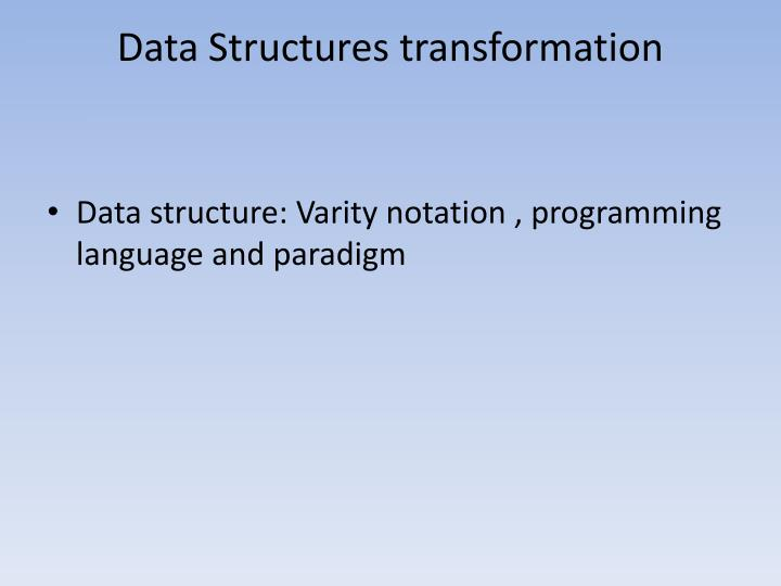 Data Structures transformation