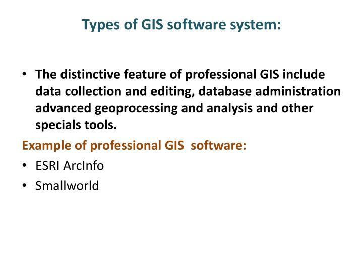 Types of GIS software system:
