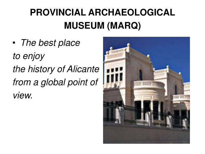 PROVINCIAL ARCHAEOLOGICAL MUSEUM (MARQ)