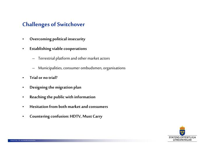 Challenges of Switchover