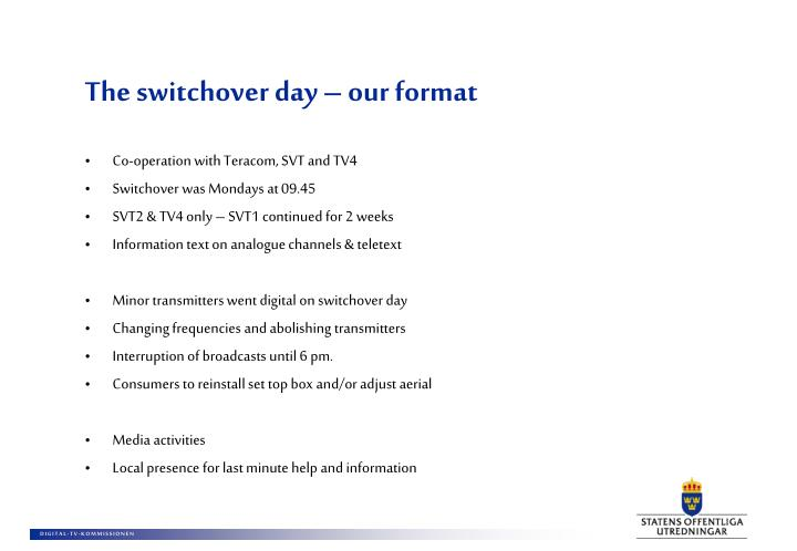 The switchover day – our format