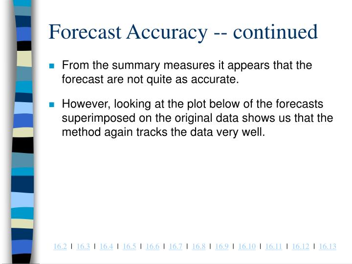Forecast Accuracy -- continued