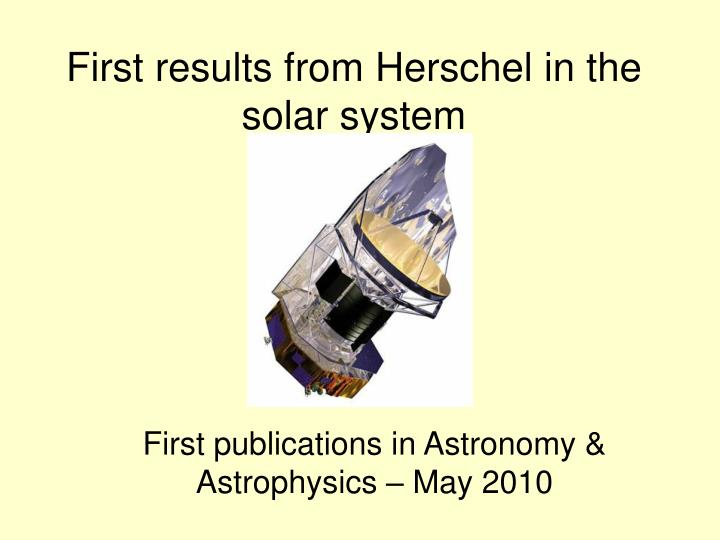 First results from Herschel in the solar system