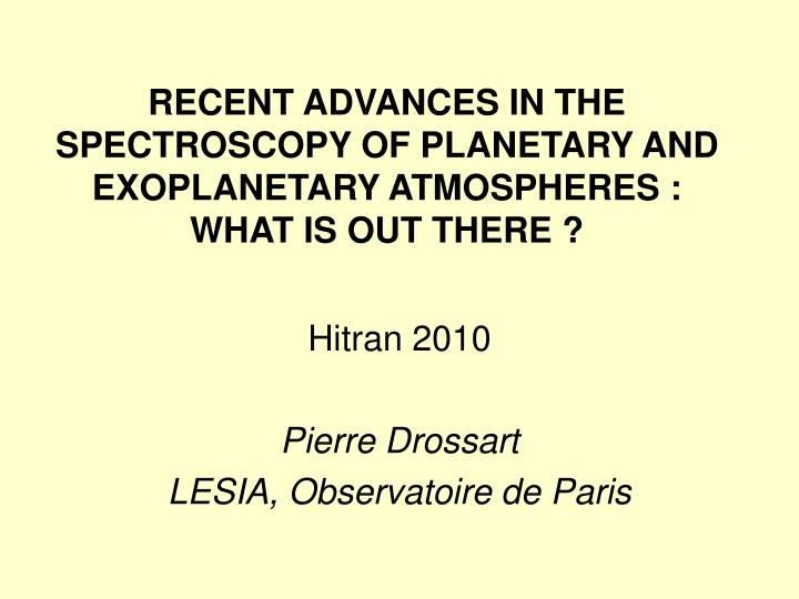 Recent advances in the spectroscopy of planetary and exoplanetary atmospheres what is out there