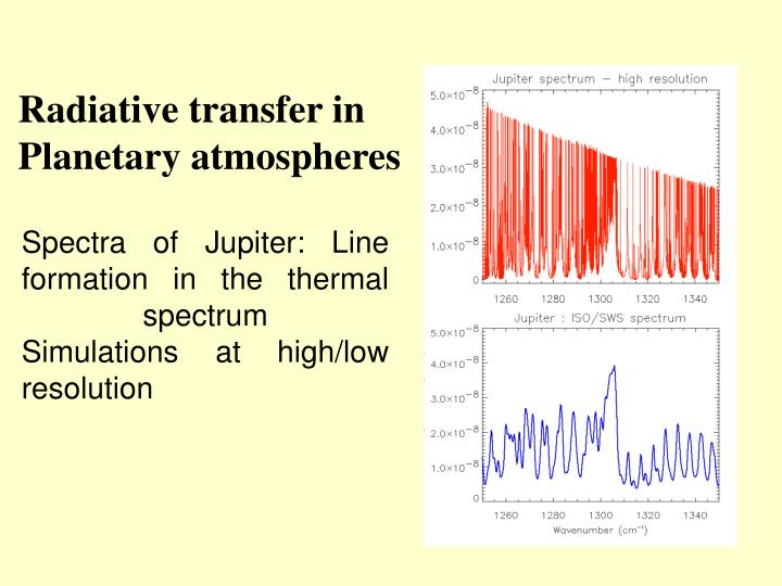 Spectra of Jupiter: Line formation in the thermal spectrum