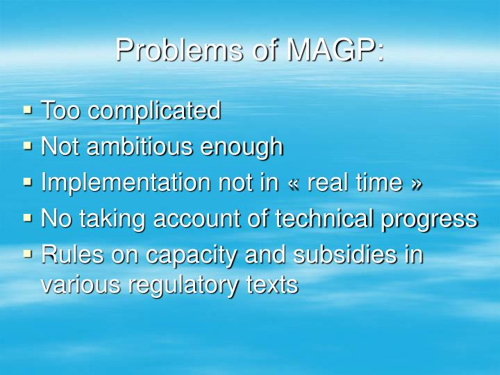 Problems of MAGP: