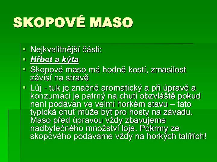 SKOPOVÉ MASO