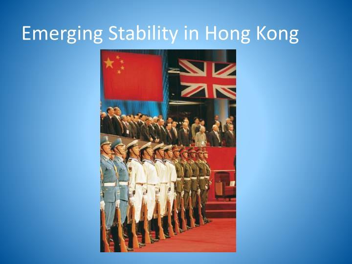 Emerging Stability in Hong Kong