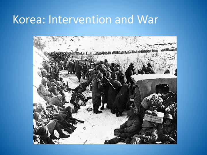 Korea: Intervention and War