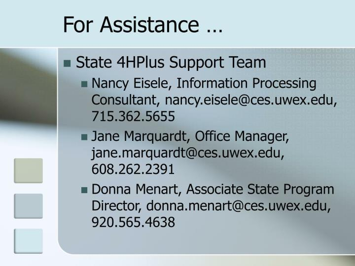 For Assistance …