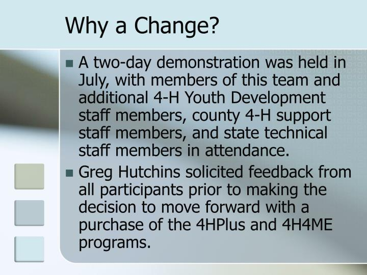 Why a Change?