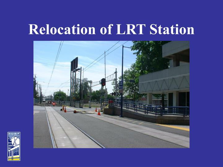 Relocation of LRT Station
