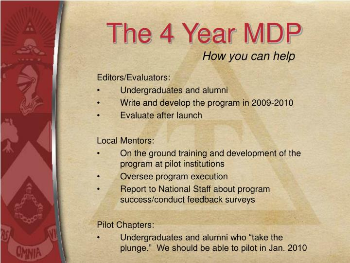 The 4 Year MDP