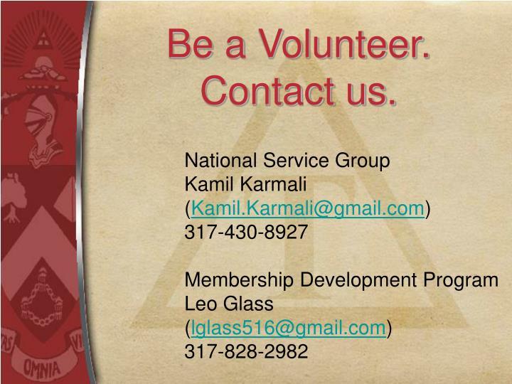 Be a Volunteer.
