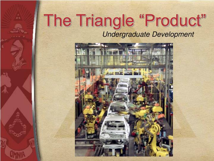"""The Triangle """"Product"""""""