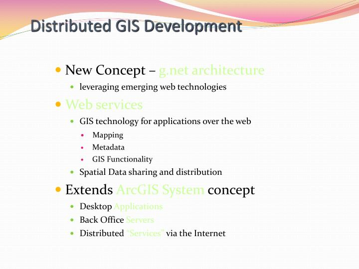 Distributed GIS Development