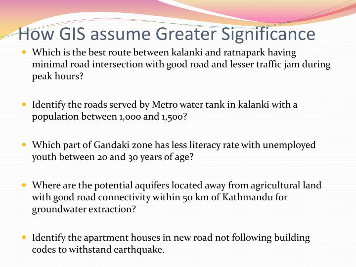 How GIS assume Greater Significance