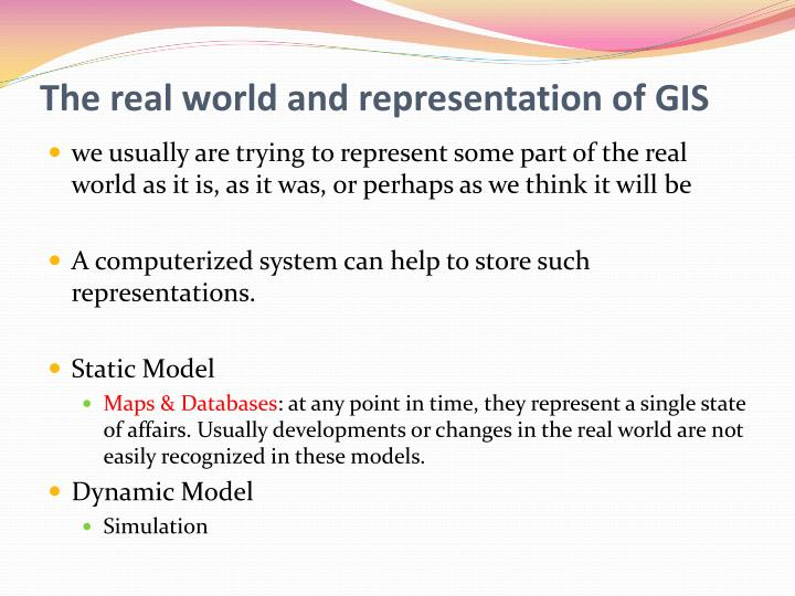 The real world and representation of GIS