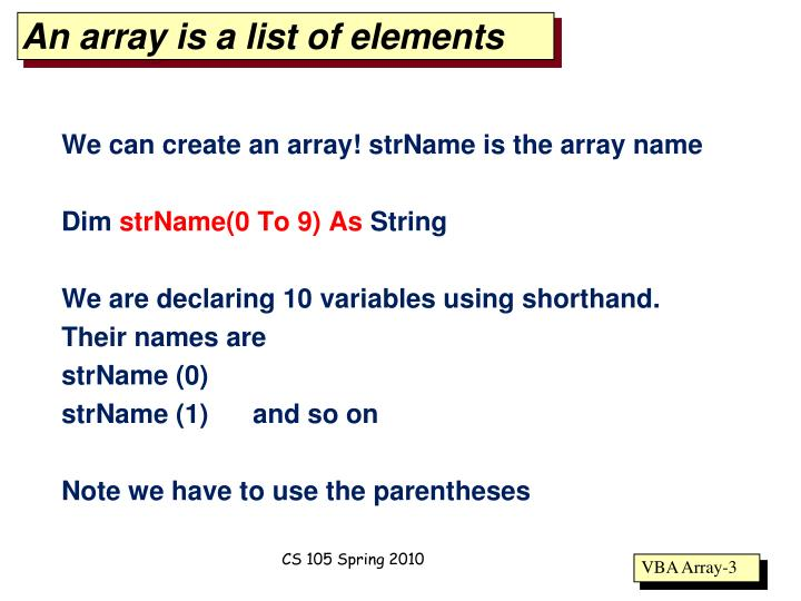 An array is a list of elements