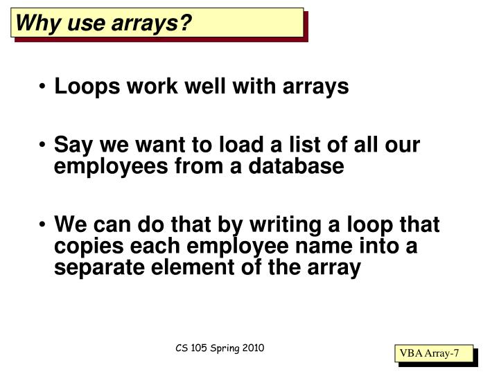 Why use arrays?