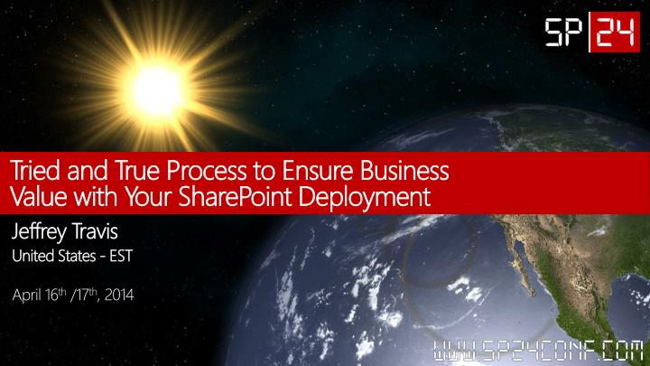 tried and true process to ensure business value with your sharepoint d eployment