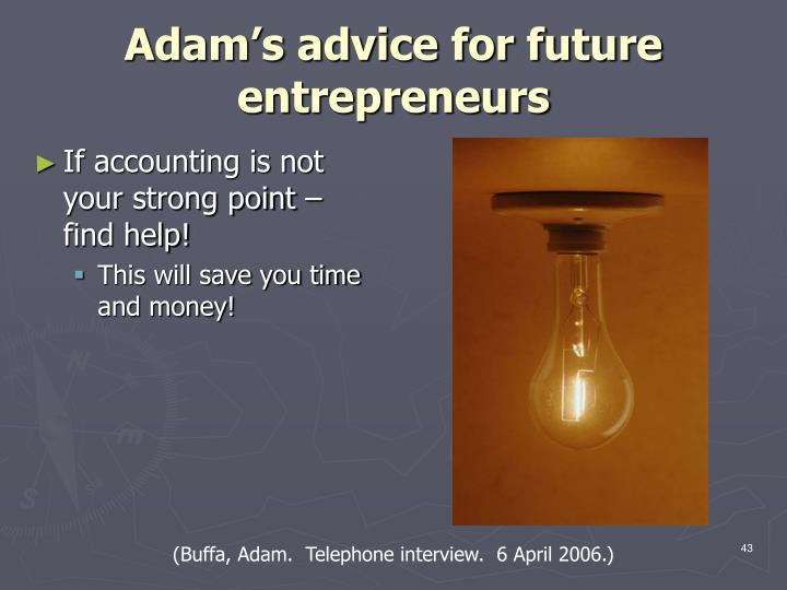 Adam's advice for future entrepreneurs
