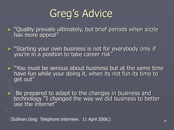 Greg's Advice