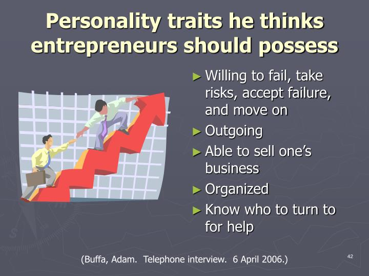 Personality traits he thinks entrepreneurs should possess