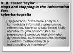 d r fraser taylor maps and mapping in the information era kyberkartografia