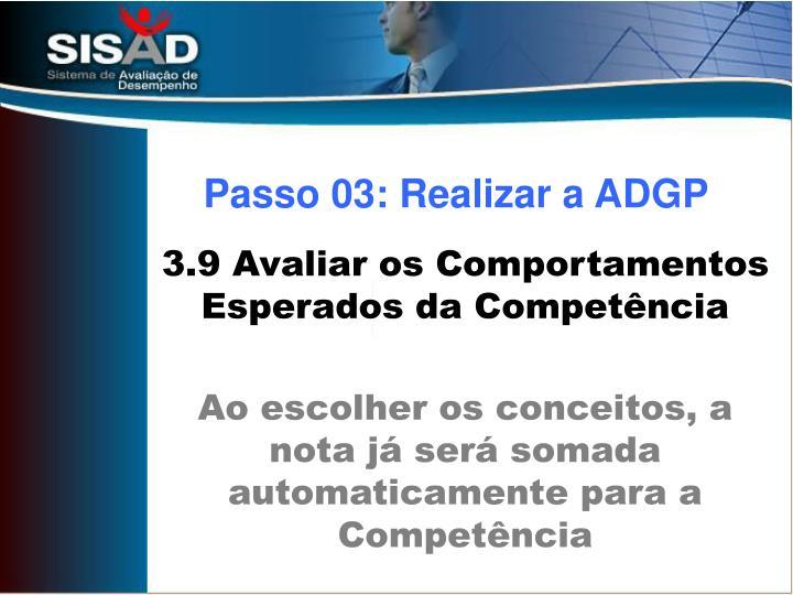 Passo 03: Realizar a ADGP
