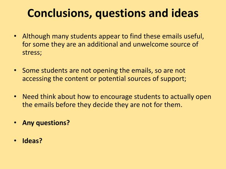 Conclusions, questions and ideas