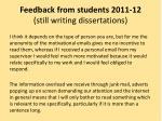 feedback from students 2011 12 still writing dissertations1