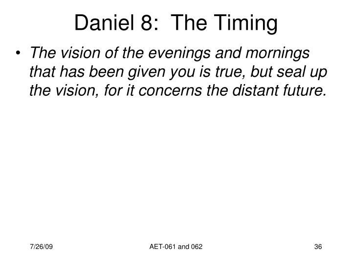 Daniel 8:  The Timing